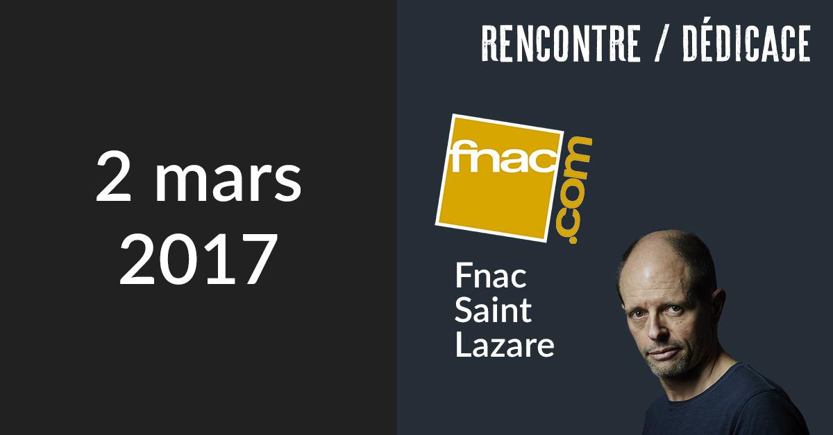 Rencontre/Signature à Paris (Fnac Saint Lazare)