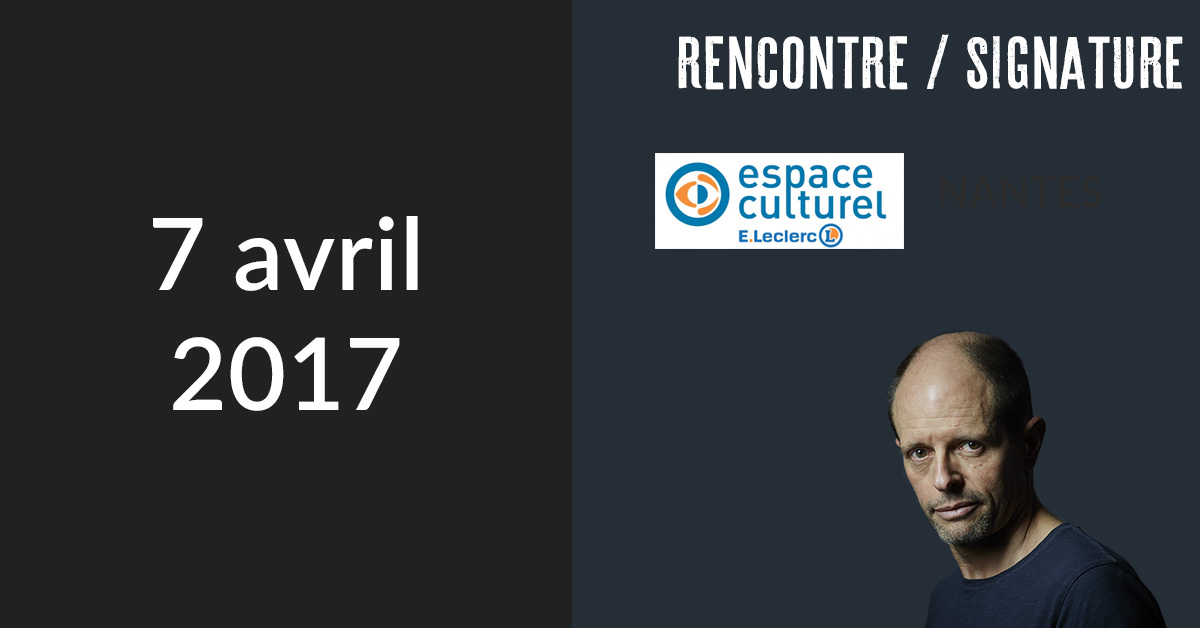 Rencontre/Signature à Nantes (Espace Culturel E. Leclerc - Paridis)