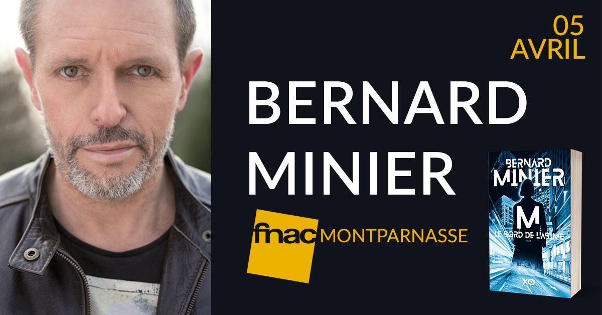 RENCONTRE DÉDICACE AVEC BERNARD MINIER À LA FNAC MONTPARNASSE